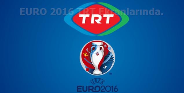 Euro 2016 Heyecanı TRT 1'den Canlı yayınlanacak