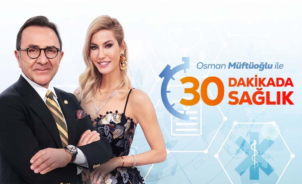 osman müftüoğlu ile 30 dakikada sağlık fox tv