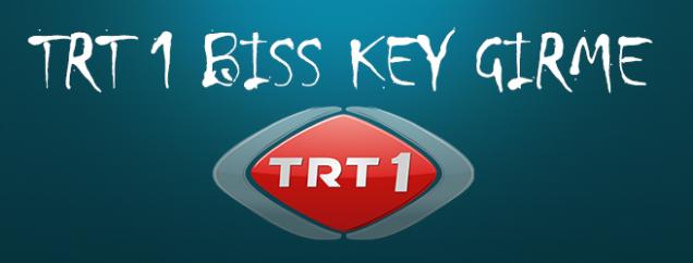 TRT 1 Biss Key Şifresi Nasıl Girilir?